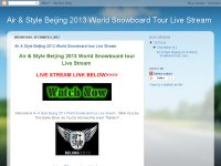 Air & Style Beijing 2013 World Snowboard Tour Live Stream