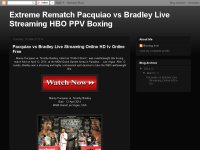 Extreme Rematch Pacquiao vs Bradley Live Streaming HBO PPV Boxing