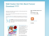 Matt Huston Get Him Back Forever Download ????