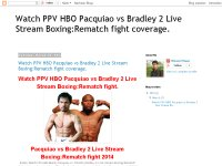 Watch PPV HBO Pacquiao vs Bradley 2 Live Stream Boxing:Rematch fight coverage.